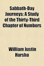 Sabbath-Day Journeys; A Study of the Thirty-Third Chapter of Numbers af William Justin Harsha