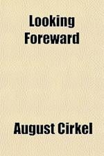 Looking Foreward af August Cirkel