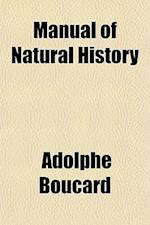 Manual of Natural History af Adolphe Boucard