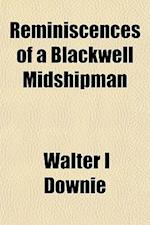 Reminiscences of a Blackwell Midshipman af Walter I. Downie