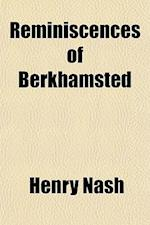 Reminiscences of Berkhamsted af Henry Nash