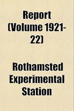 Report (Volume 1921-22) af Experim Rothamsted Experimental Station, Rothamsted Experimental Station
