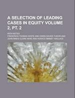A Selection of Leading Cases in Equity (Vol 1 PT 2) af Frederick Thomas White
