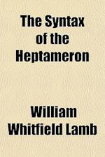 The Syntax of the Heptameron af William Whitfield Lamb
