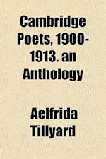 Cambridge Poets, 1900-1913. an Anthology af Aelfrida Tillyard