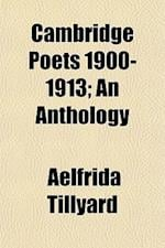Cambridge Poets 1900-1913; An Anthology af Aelfrida Tillyard