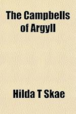The Campbells of Argyll af Hilda T. Skae