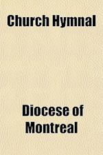 Church Hymnal af Diocese Of Montreal