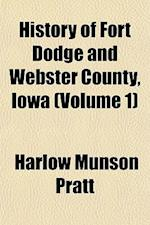 History of Fort Dodge and Webster County, Iowa (Volume 1) af Harlow Munson Pratt