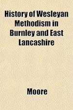 History of Wesleyan Methodism in Burnley and East Lancashire