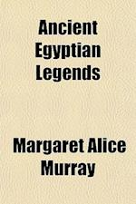 Ancient Egyptian Legends af Margaret Alice Murray
