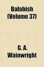 Balabish (Volume 37) af G. A. Wainwright