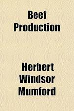 Beef Production af Herbert Windsor Mumford