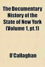 The Documentary History of the State of New York (Volume 1, PT.1) af O'callaghan