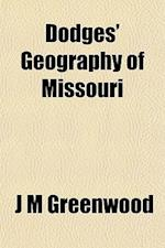 Dodges' Geography of Missouri af J. M. Greenwood