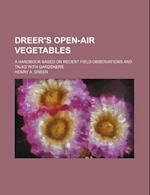 Dreer's Open-Air Vegetables; A Handbook Based on Recent Field Observations and Talks with Gardeners af Henry a. Dreer