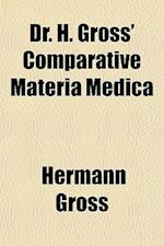 Dr. H. Gross' Comparative Materia Medica af Hermann Gross