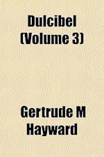 Dulcibel (Volume 3) af Gertrude M. Hayward