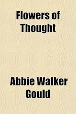 Flowers of Thought af Abbie Walker Gould