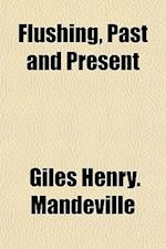 Flushing, Past and Present af Giles Henry Mandeville