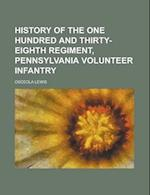 History of the One Hundred and Thirty-Eighth Regiment, Pennsylvania Volunteer Infantry af Osceola Lewis