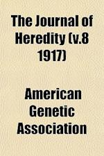 The Journal of Heredity (V.8 1917) af American Genetic Association