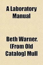 A Laboratory Manual af Beth Warner Mull