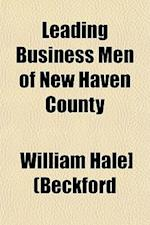 Leading Business Men of New Haven County af William Hale Beckford