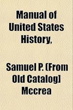 Manual of United States History, af Samuel P. McCrea