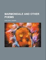 Marmondale and Other Poems af Sheldon S. Baker