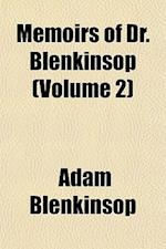 Memoirs of Dr. Blenkinsop (Volume 2) af Adam Blenkinsop