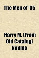 The Men of '05 af Harry M. Nimmo