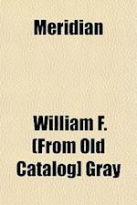 Meridian af William F. Gray