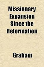 Missionary Expansion Since the Reformation