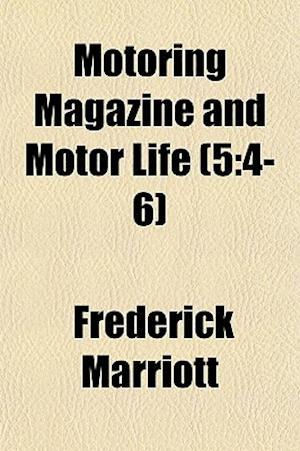 Bog, paperback Motoring Magazine and Motor Life (5 af Frederick Marriott