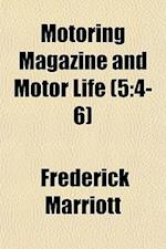 Motoring Magazine and Motor Life (5 af Frederick Marriott