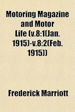 Motoring Magazine and Motor Life (V.8 af Frederick Marriott