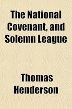 The National Covenant, and Solemn League af Thomas Henderson