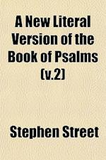 A New Literal Version of the Book of Psalms (V.2) af Stephen Street