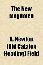 The New Magdalen af A. Newton Field
