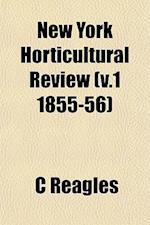 New York Horticultural Review (V.1 1855-56) af C. Reagles