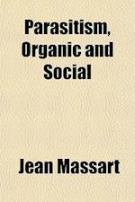 Parasitism, Organic and Social af Jean Massart