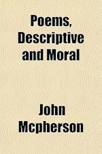 Poems, Descriptive and Moral af John Mcpherson