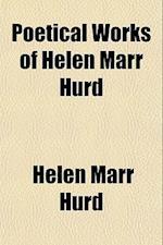 Poetical Works of Helen Marr Hurd af Helen Marr Hurd