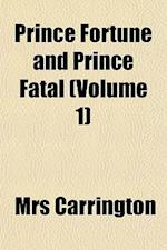 Prince Fortune and Prince Fatal (Volume 1) af Mrs Carrington