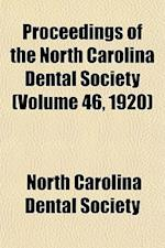 Proceedings of the North Carolina Dental Society (Volume 46, 1920) af North Carolina Dental Society