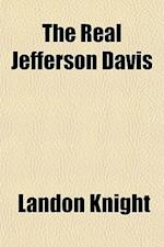 The Real Jefferson Davis af Landon Knight