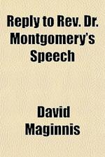 Reply to REV. Dr. Montgomery's Speech af David Maginnis