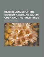 Reminiscences of the Spanish-American War in Cuba and the Philippines af Charles F. Gauvreau