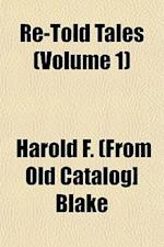 Re-Told Tales (Volume 1) af Harold F. Blake